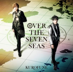 Single「OVER THE SEVEN SEAS」KUROFUNE